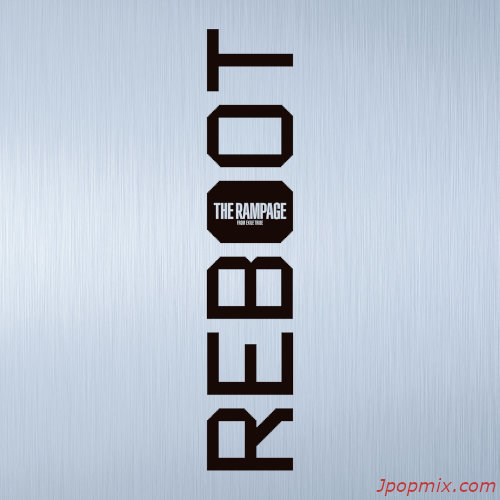 THE RAMPAGE from EXILE TRIBE - REBOOT