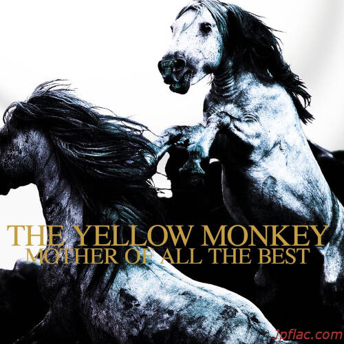 THE YELLOW MONKEY - THE YELLOW MONKEY MOTHER OF ALL THE BEST (Remastered) rar
