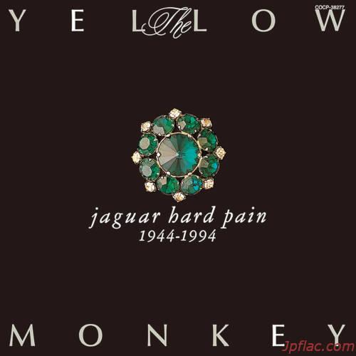 THE YELLOW MONKEY - jaguar hard pain 1944-1994 (Remastered) rar
