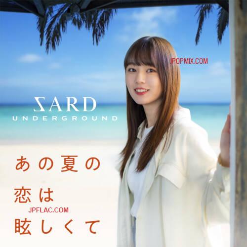 SARD UNDERGROUND - Ano Natsu no Koi wa Mabushikute rar