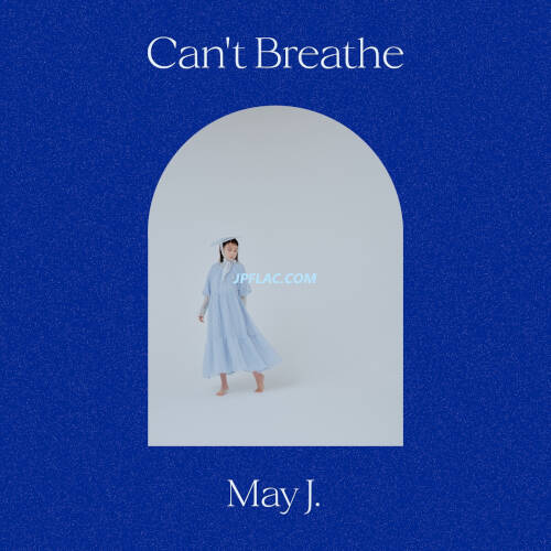 May J. - Can't Breathe rar
