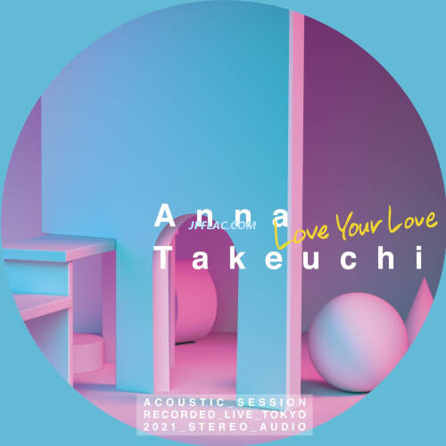 Anna Takeuchi - Love Your Love -Acoustic Motion- rar