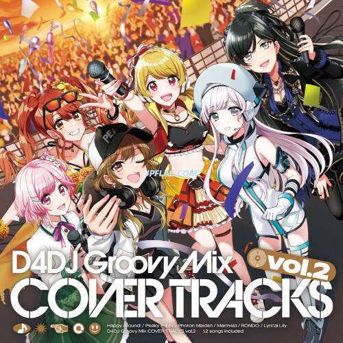 D4DJ Groovy Mix COVER TRACKS Vol.2 rar