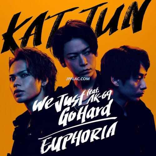 Download KAT-TUN - We Just Go Hard feat. AK-69 / EUPHORIA rar