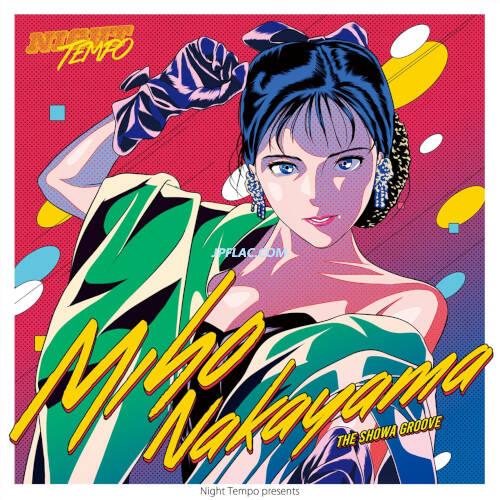 Download Night Tempo、中山美穂 - 中山美穂 - Night Tempo presents ザ・昭和グルーヴ rar